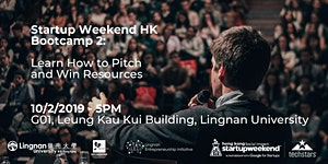 Startup Weekend HK Bootcamp 2: Learn How to Pitch and...
