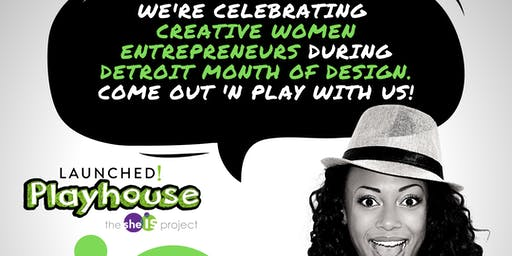 LAUNCHED! Playhouse - Presented by The She Is Project