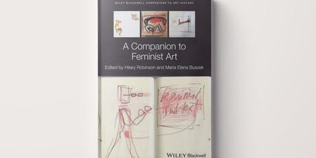 'A Companion to Feminist Art' book launch event at Richard Saltoun tickets
