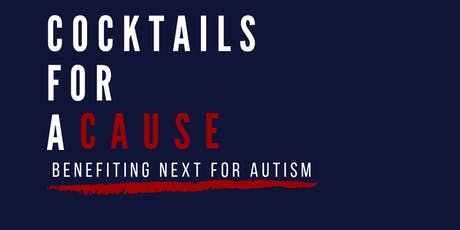 Cocktails for A Cause: An Evening Benefitting NEXT for AUTISM tickets