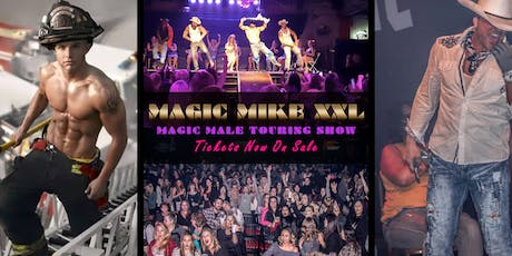 MAGIC MIKE XXL | Downtown LIVE Fort Worth tickets