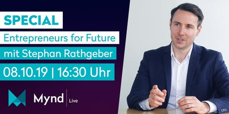 Mynd Live Special mit Stephan Rathgeber – Entrepreneurs for Future Tickets