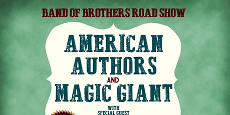 AMERICAN AUTHORS and MAGIC GIANT Band of Brothers Road Show with special guest Public @ Thalia Hall tickets