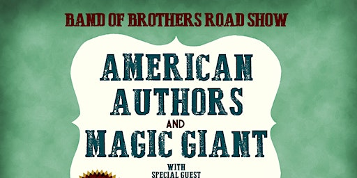 AMERICAN AUTHORS and MAGIC GIANT Band of Brothers Road Show with special guest Public @ Thalia Hall
