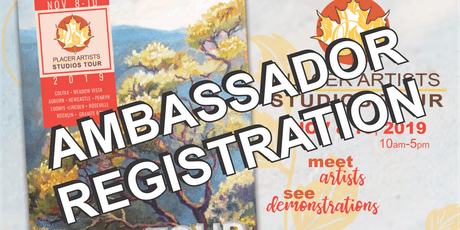 Ambassador Registration for Visitors to the 26th Annual Placer Artists Studios Tour tickets
