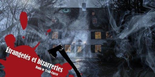Visite nocturne: étrangetés et bizarreries dans le Trait-Carré