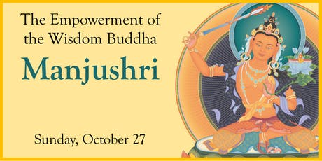 The Empowerment of Wisdom Buddha Manjushri tickets