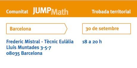 Trobada territorial de docents JUMP Math a Barcelona entradas
