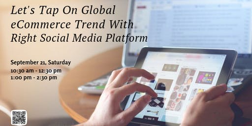 Let's Tap On Global eCommerce Trend With Right Social Media Platform