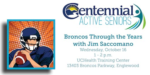 Broncos Through the Years with Jim Saccomano