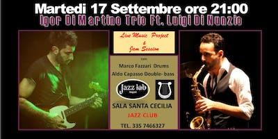 Igor Di Martino Trio Ft. Luigi Di Nunzio Live Music Project & Jam Session