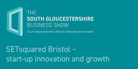SETsquared Bristol – start-up innovation and growth tickets