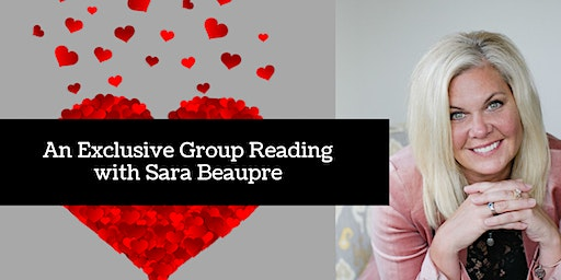 An Exclusive Group Reading with Psychic Medium Sara Beaupre~ Green Bay, WI