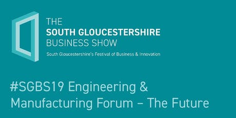 #SGBS19 Engineering & Manufacturing Forum – The Future tickets