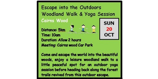 Autumn Winter Adventure Walks Series 2019 - Walk 2 - Escape into the Outdoors  - Woodland Walk & Yoga Session