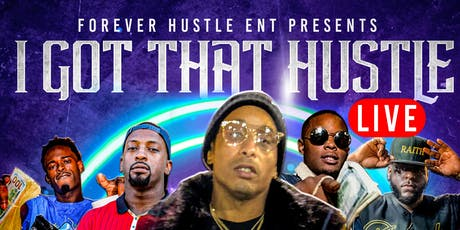 I Got That Hustle LIVE tickets