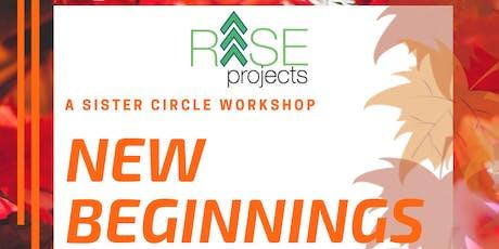 Sisters Circle -New Beginnings Workshop tickets