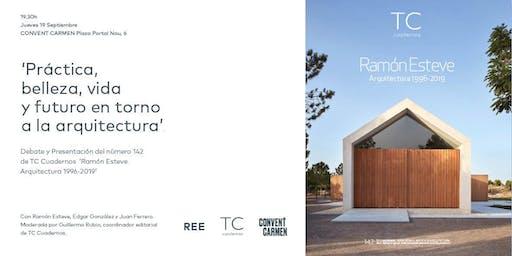Debate: 'Práctica, Belleza, Vida y Futuro en torno a la Arquitectura'