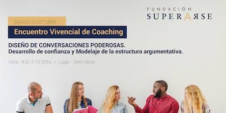 ENCUENTRO VIVENCIAL DE COACHING: DISEÑO DE CONVERSACIONES PODEROSAS. Desarrollo de confianza y Modelaje de la estructura argumentativa. entradas