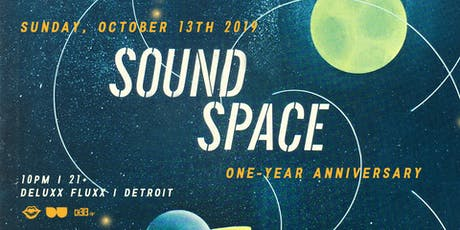 Sound Space One Year Anniversary tickets