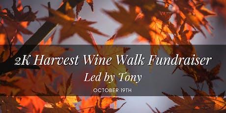 2 K Harvest Wine Walk tickets