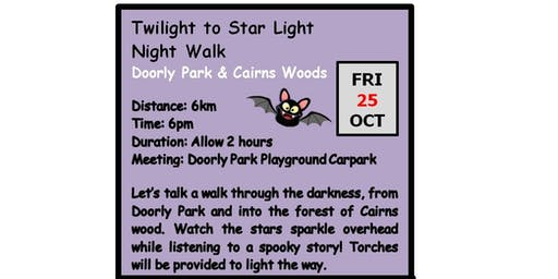 Autumn Winter Adventure Walks Series 2019 - Walk 3 - Twilight to Star Light - Night Walk - Doorly Park & Cairns Woods