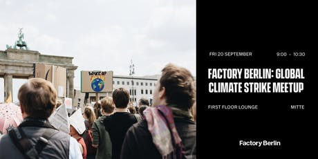 Factory Berlin: Global Climate Strike Meetup tickets