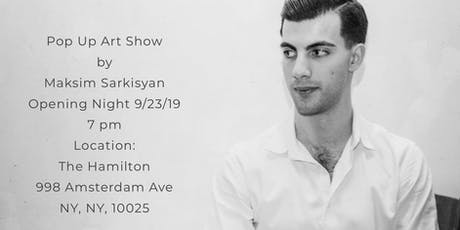 Pop Up Art Show at The Hamilton by Maksim Sarkisyan tickets