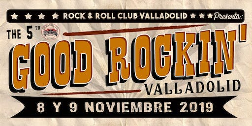 5th GOOD ROCKIN´  VALLADOLID 2019