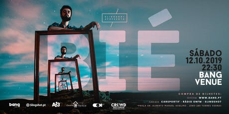 BIÉ | Bang Venue | Torres Vedras tickets