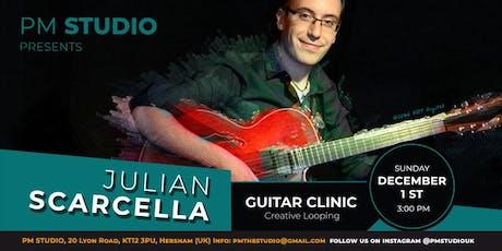 JULIAN SCARCELLA GUITAR CLINIC tickets