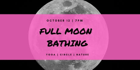 FULL MOON BATHING | October 2019 tickets