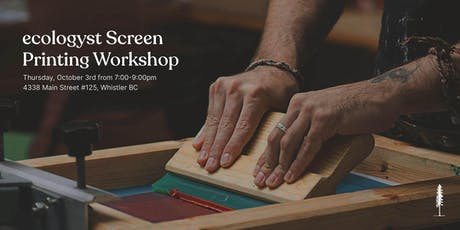 ecologyst Screen Printing Workshop!  tickets