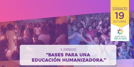 """II Jornada """"Bases para una educación humanizadora"""" entradas"""