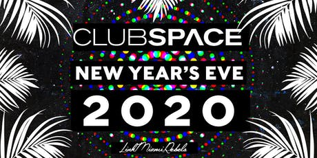 NYE & NYD at Club Space Miami tickets