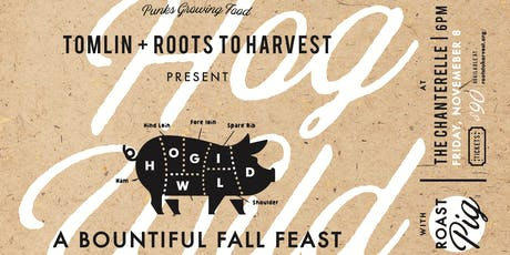 Hog Wild 2019 – A Tomlin + Roots to Harvest Pig Roast tickets