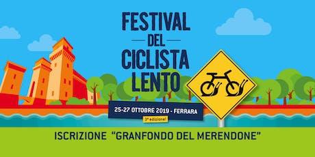Granfondo del Merendone - Festival del Ciclista Lento 2019 biglietti