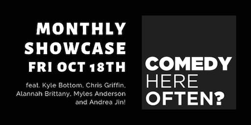 """Comedy Here Often?"" Monthly Showcase."