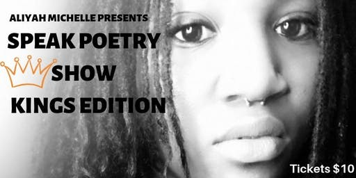 Speak Poetry Show The KINGS Edition