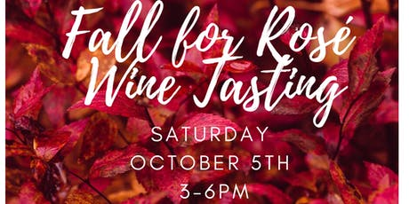 Fall for Rose Wine Tasting tickets