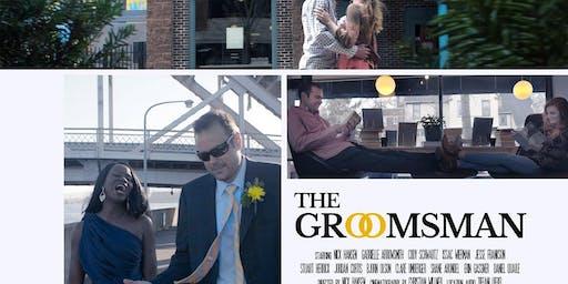 The Groomsman: A TV Pilot Screening: 8:30 PM Tuesday October 1