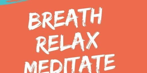 BREATHE, RELAX & MEDITATE  ( INTO TALK )