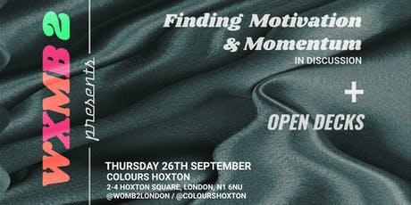 WXMB 2 Presents: Finding Momentum and Motivation + Open Decks Session tickets