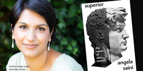 'Superior: The Return of Race Science' talk by Angela Saini tickets