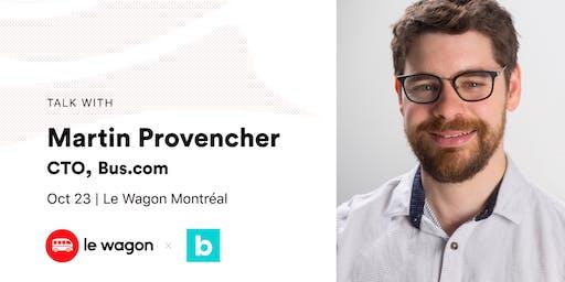 Le Wagon Talk with Martin Provencher, CTO at Bus.com