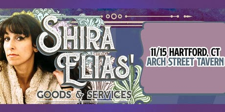 Shira Elias' Goods & Services at Arch Street Tavern tickets