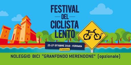 """Noleggio bicicletta (opzionale) per """"Granfondo del Merendone"""" biglietti"""