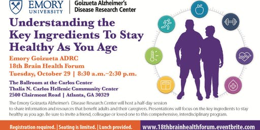 Key Ingredients To Stay Healthy As You Age: Emory Goizueta ADRC 18th Brain Health Forum