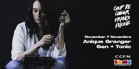 Coup de coeur francophone au CCFM: Anique Granger + Gen+Tonic tickets