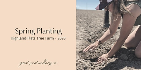 Highland Flats - Spring Planting 2020 tickets